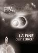 La fine dell'euro?
