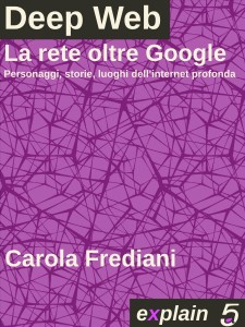 Deep Web, Carola Frediani